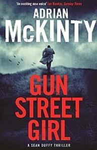 Gun Street Girl, Adrian McKinty