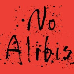No Alibis
