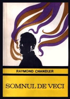 1969 - Raymond Chandler - Somnul de veci