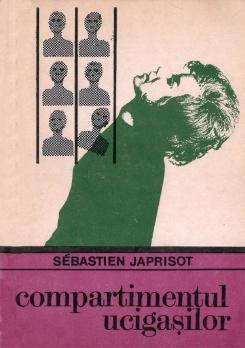 1969 - Sebastien Japrisot - Compartimentul ucigasilor